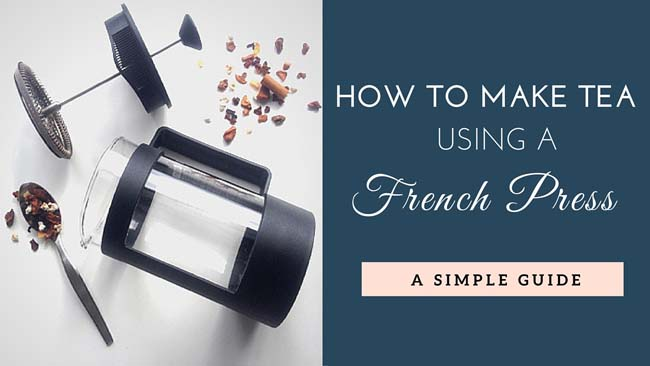 How to make tea using a french press